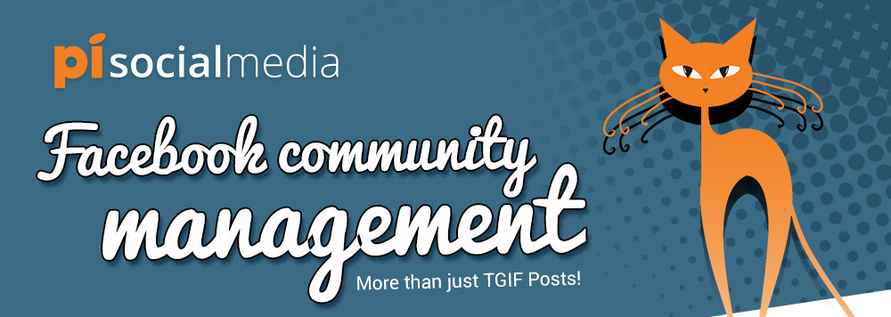 Facebook Community Management — More Than Just TGIF Posts!