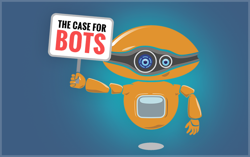 The Case for Bots