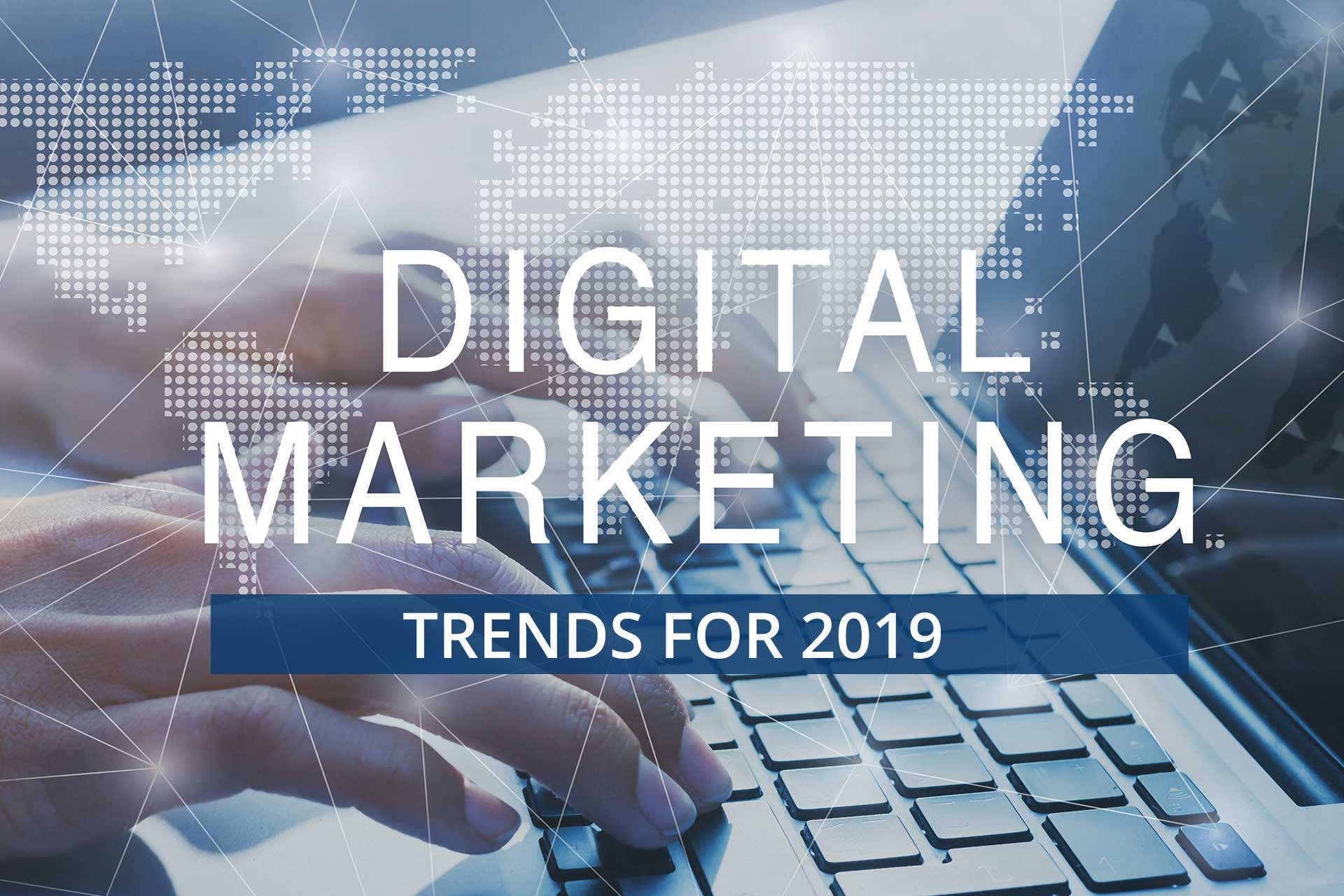 Digital Marketing in 2019- A Coming-of-Age Story Part-2